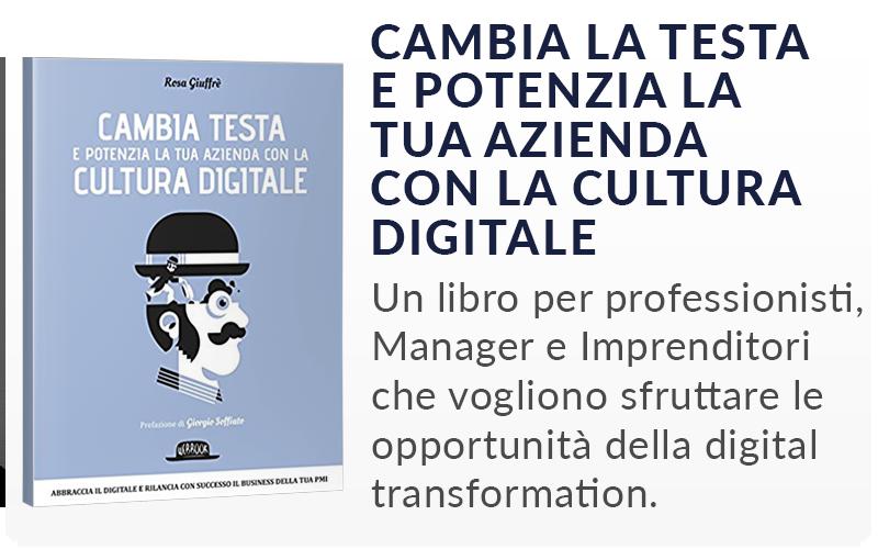 Cambia testa e potenzia la tua azienda con la cultura digitale
